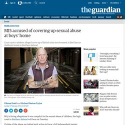 MI5 accused of covering up sexual abuse at boys' home
