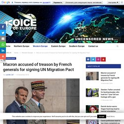 Macron accused of treason by French generals for signing UN Migration Pact