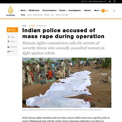Indian police accused of mass rape during operation