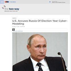 U.S. Accuses Russia Of Election Year Cyber-Meddling