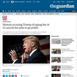 Woman accusing Trump of raping her at 13 cancels her plan to go public