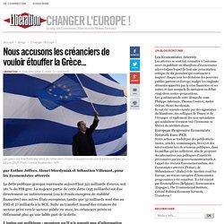 Changer l'Europe! - Nous accusons les créanciers de vouloir étouffer la Grèce... - Libération.fr