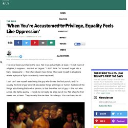 When You're Accustomed to Privilege, Equality Feels Like Oppression