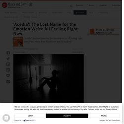 'Acedia': the lost name for the emotion we're all feeling right now