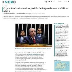 O que fez Cunha aceitar pedido de impeachment de Dilma agora - Nexo Jornal