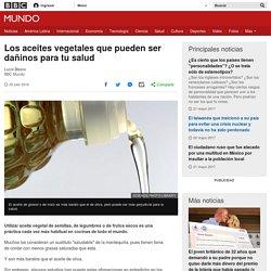 Los aceites vegetales que pueden ser dañinos para tu salud - BBC Mundo