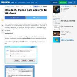 Más de 20 trucos para acelerar tu Windows - Taringa!