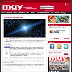 Láser acelerará el Internet -Muy Interesante México