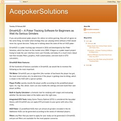 AcepokerSolutions: DriveHUD – A Poker Tracking Software for Beginners as Well As Serious Grinders