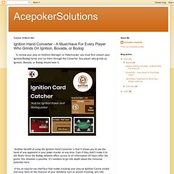 AcepokerSolutions: Ignition Hand Converter - A Must-Have For Every Player Who Grinds On Ignition, Bovada, or Bodog