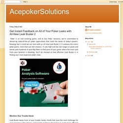 AcepokerSolutions: Get Instant Feedback on All of Your Poker Leaks with All-New Leak Buster 2