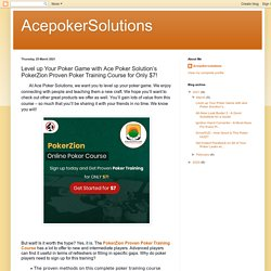 AcepokerSolutions: Level up Your Poker Game with Ace Poker Solution's PokerZion Proven Poker Training Course for Only $7!