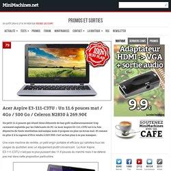 """Acer Aspire E3-111-C3TU : Un 11.6"""" mat sous Celeron N2830 à 269.90€"""