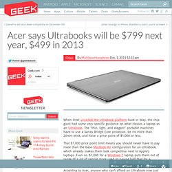 Acer says Ultrabooks will be $799 next year, $499 in 2013 – Computer Chips & Hardware Technology