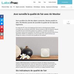 Acer surveille la qualité de l'air avec Air Monitor - 26/06/17