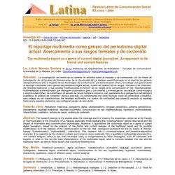 Marrero Santana, Liliam (2008): El reportaje multimedia como género del periodismo digital actual. Acercamiento a sus rasgos formales y de contenido. Revista Latina de Comunicación Social, 63.