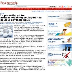 Le paracétamol soulagerait la douleur psychologique et la souffrance liée au rejet social