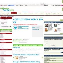 Acetylcysteine Merck : tout sur le Médicament Acetylcysteine Merck