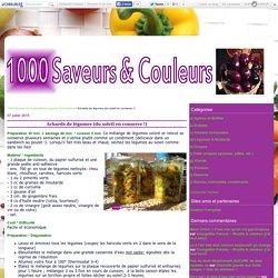 Achards de légumes (du soleil en conserve !) - 1000 Saveurs et Couleurs