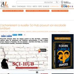 L'acharnement à museler Sci-Hub poursuit son escalade juridique