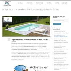 Achat de piscine en bois Gardipool en Nord Pas-de-Calais