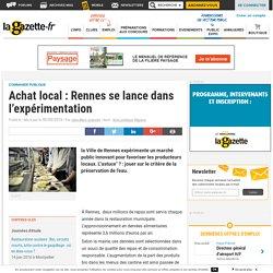 LA GAZETTE 03/08/15 Achat local : Rennes se lance dans l'expérimentation
