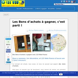 Les Bons d'achats à gagner, c'est parti ! - 123 Web France
