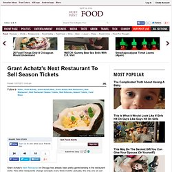 Grant Achatz's Next Restaurant To Sell Season Tickets