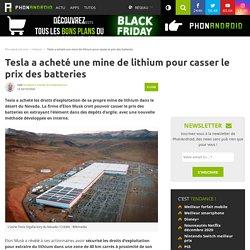 Tesla a acheté une mine de lithium pour casser le prix des batteries