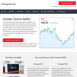 Acheter l'action Netflix : Cours et analyse des prix