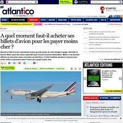 A quel moment faut-il acheter ses billets d'avion pour les payer moins cher?