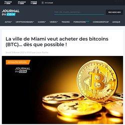 La ville de Miami veut acheter des bitcoins (BTC)... dès que possible !