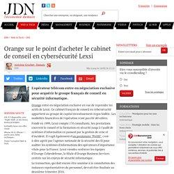 Orange sur le point d'acheter le cabinet de conseil en cybersécurité Lexsi