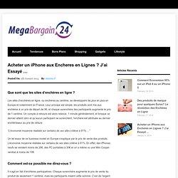 Acheter un iPhone aux Encheres en Lignes ? J'ai Essayé …