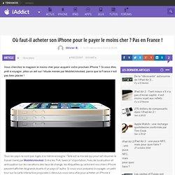Où faut-il acheter son iPhone pour le payer le moins cher ? Pas en France !