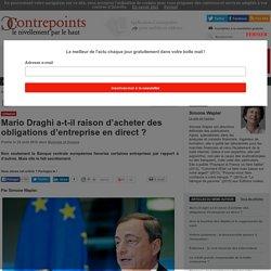 Mario Draghi a-t-il raison d'acheter des obligations d'entreprise en direct ?