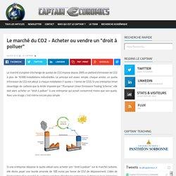 """Le marché du CO2 - Acheter ou vendre un """"droit à polluer"""""""