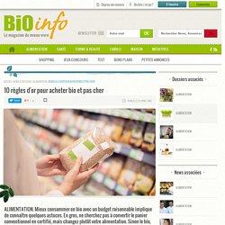 Bio Info - Acheter bio et pas cher : les 10 règles d'or à suivre - Le magazine du mieux vivre