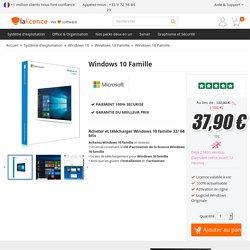 Acheter, Télécharger et Installer Windows 10 Famille