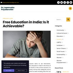 Free Education in India: Is it Achievable? - Dr. Lopamudra Priyadarshini