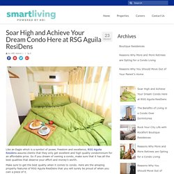 Soar High and Achieve Your Dream Condo Here at RSG Aguila ResiDens – HBI Smart Living