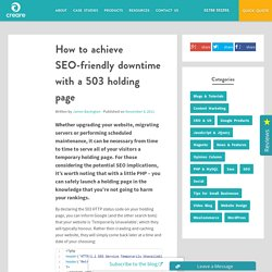 Achieve SEO friendly downtime with a 503 status holding page