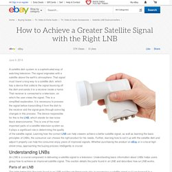 How to Achieve a Greater Satellite Signal with the Right LNB