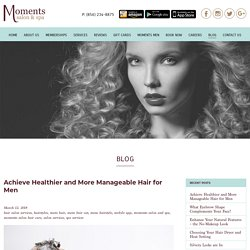 Achieve Healthier and More Manageable Hair for Men