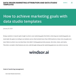 How to achieve marketing goals with data studio templates