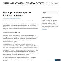 Five ways to achieve a passive income in retirement