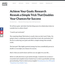 Achieve Your Goals: The Simple Trick That Doubles Your Odds of Success