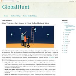 GlobalHunt: Want To Achieve Easy Success At Work? Follow The Basic Rules