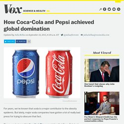 How Coca-Cola and Pepsi achieved global domination