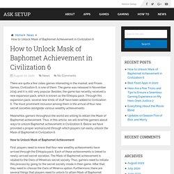How to Unlock Mask of Baphomet Achievement in Civilization 6 - Ask Setup